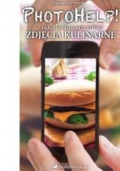 Okładka książki PhotoHelp! jak telefonem robić zdjęcia kulinarne Łukasz Krzywda