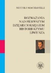 Okładka książki Rozważania nad pierwszym dziesięcioksięgiem historii Rzymu Liwiusza Niccolò Machiavelli