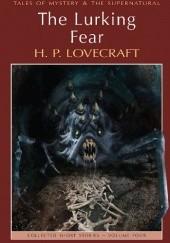 Okładka książki The Lurking Fear: Collected Short Stories Volume 4 H.P. Lovecraft