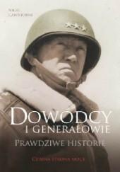 Okładka książki Dowódcy i generałowie. Prawdziwe historie Nigel Cawthorne
