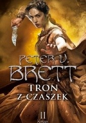 Okładka książki Tron z czaszek: Księga II Peter V. Brett
