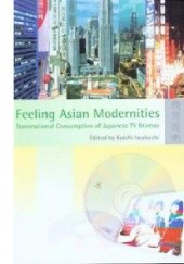 Okładka książki Feeling Asian Modernities Koichi Iwabuchi