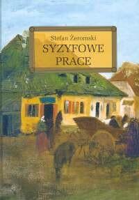 Okładka książki Syzyfowe prace Stefan Żeromski