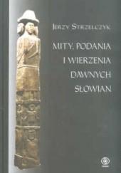 Okładka książki Mity, podania i wierzenia dawnych Słowian Jerzy Strzelczyk