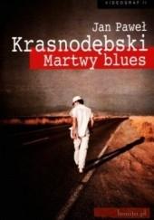 Okładka książki Martwy blues Jan Paweł Krasnodębski