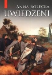 Okładka książki Uwiedzeni Anna Bolecka
