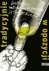 Okładka książki Tradycyjnie w opozycji. Antologia młodego dramatu irlandzkiego Owen McCafferty,Mark Doherty,Conor McPherson,Mark O'Rowe,Enda Walsh