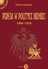 Okładka książki Persja w polityce Niemiec 1906-1914 na tle rywalizacji rosyjsko-brytyjskiej
