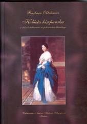 Okładka książki Kobieta hiszpańska w dobie kształtowania się społeczeństwa liberalnego Barbara Obtułowicz