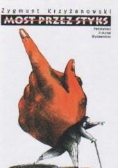Okładka książki Most przez Styks. Opowiadania wybrane Zygmunt Krzyżanowski