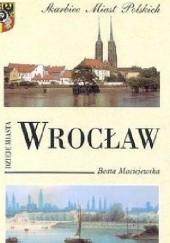 Okładka książki Wrocław. Dzieje miasta Beata Maciejewska