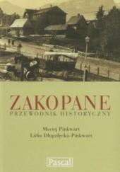 Okładka książki Zakopane. Przewodnik historyczny Maciej Pinkwart,Lidia Długołęcka-Pinkwart