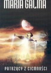 Okładka książki Patrzący z ciemności Maria Galina