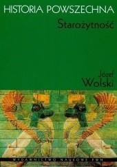 Okładka książki Historia powszechna. Starożytność Józef Wolski