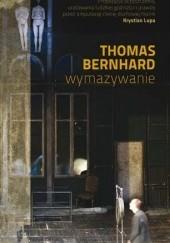 Okładka książki Wymazywanie. Rozpad Thomas Bernhard