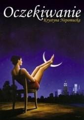 Okładka książki Oczekiwanie Krystyna Nepomucka