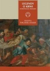 Okładka książki Legendy o krwi. Antropologia przesądu