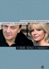 Okładka książki 188 dni i nocy Małgorzata Domagalik,Janusz Leon Wiśniewski