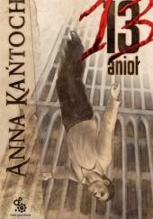 Okładka książki 13. anioł Anna Kańtoch