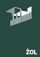 Okładka książki ŻOL. Ilustrowany atlas architektury Żoliborza Monika Powalisz,Magdalena Piwowar,Michał Krasucki