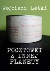 Okładka książki Pocztówki z innej planety Wojciech Letki
