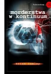 Okładka książki Nekroskop 18. Morderstwa w kontinuum Brian Lumley