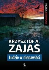 Okładka książki Ludzie w nienawiści Krzysztof A. Zajas