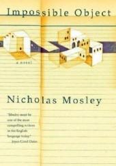 Okładka książki Impossible Object Nicholas Mosley
