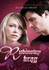 Okładka książki Rubinowy krąg Richelle Mead