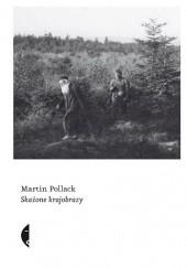 Okładka książki Skażone krajobrazy Martin Pollack