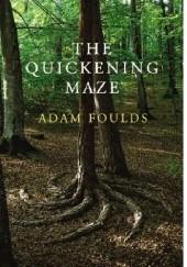 Okładka książki The Quickening Maze Adam Foulds