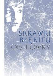Okładka książki Skrawki błękitu Lois Lowry
