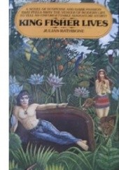 Okładka książki King Fisher Lives Julian Rathbone