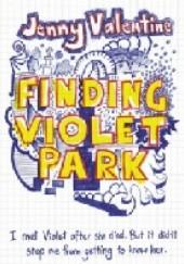 Okładka książki Finding Violet Park Jenny Valentine