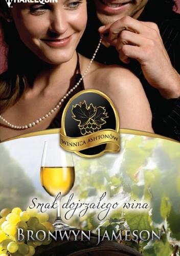 Okładka książki Smak dojrzałego wina Bronwyn Jameson