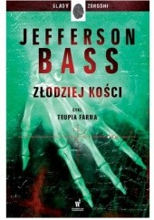 Okładka książki Złodziej kości Bill Bass,Jon Jefferson