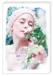 Okładka książki Wieczna wiosna Katarzyna Zyskowska