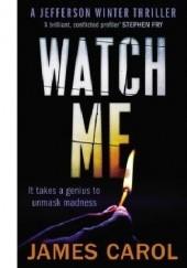 Okładka książki Watch Me James Carol
