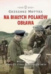 Okładka książki Na białych Polaków obława Grzegorz Motyka