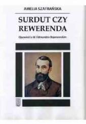 Okładka książki Surdut czy Rewerenda. Opowieść o bł. Edmundzie Bojanowskim. Amelia Szafrańska