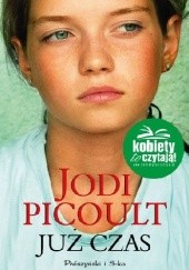 Okładka książki Już czas Jodi Picoult