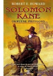 Okładka książki Solomon Kane. Okrutne przygody Robert E. Howard
