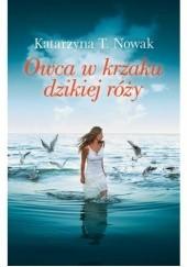 Okładka książki Owca w krzaku dzikiej róży Katarzyna T. Nowak