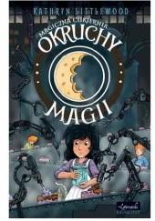 Okładka książki Okruchy magii Kathryn Littlewood