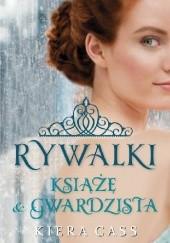 Okładka książki Rywalki. Książę i gwardzista Kiera Cass