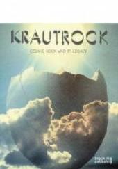 Okładka książki Krautrock. Cosmic Rock and its Legacy Michel Faber,Erik Davis,Nikolaos Kotsopoulos,David Keenan,Ken Hollings
