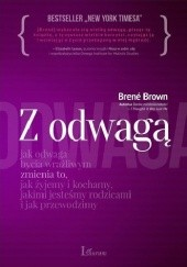 Okładka książki Z wielką odwagą. Jak odwaga bycia wrażliwym zmienia to, jak żyjemy i kochamy, jakimi jesteśmy rodzicami i jak przewodzimy Brené Brown