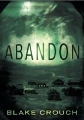 Okładka książki Abandon Blake Crouch