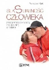 Okładka książki Seksualność człowieka z niepełnosprawnością intelektualną Remigiusz J. Kijak