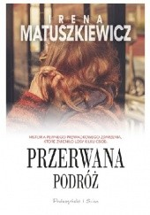 Okładka książki Przerwana podróż Irena Matuszkiewicz